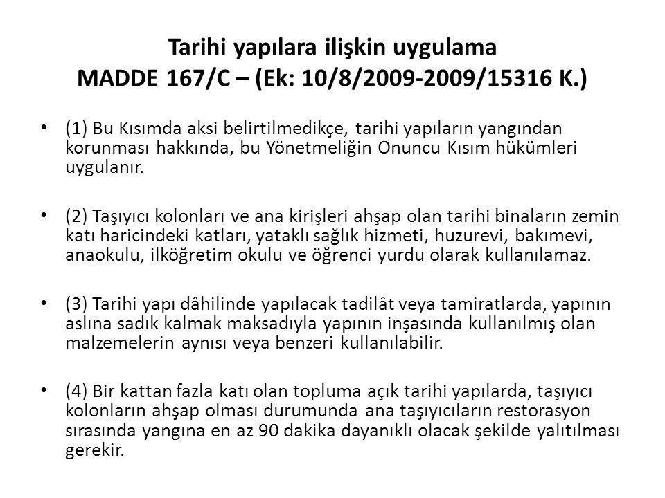 Tarihi yapılara ilişkin uygulama MADDE 167/C – (Ek: 10/8/2009-2009/15316 K.)