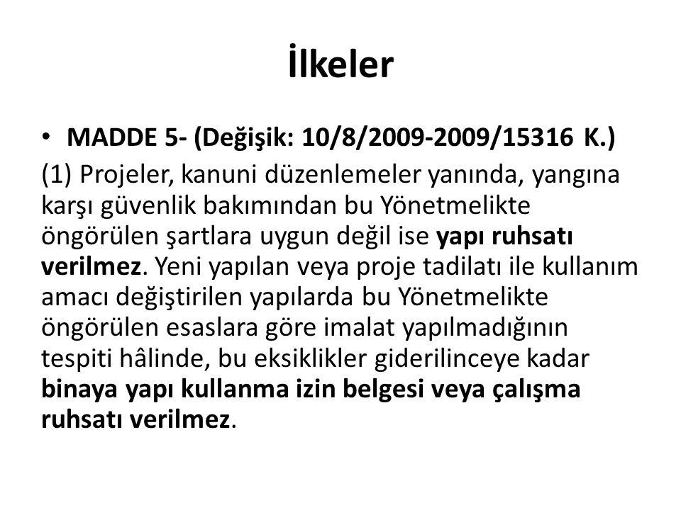 İlkeler MADDE 5- (Değişik: 10/8/2009-2009/15316 K.)
