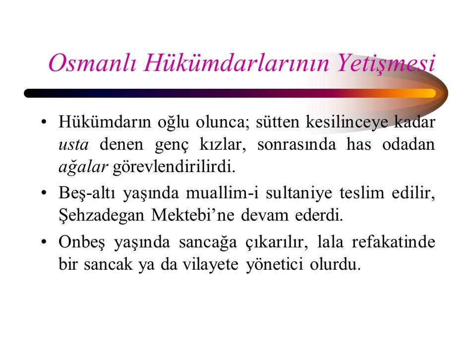Osmanlı Hükümdarlarının Yetişmesi