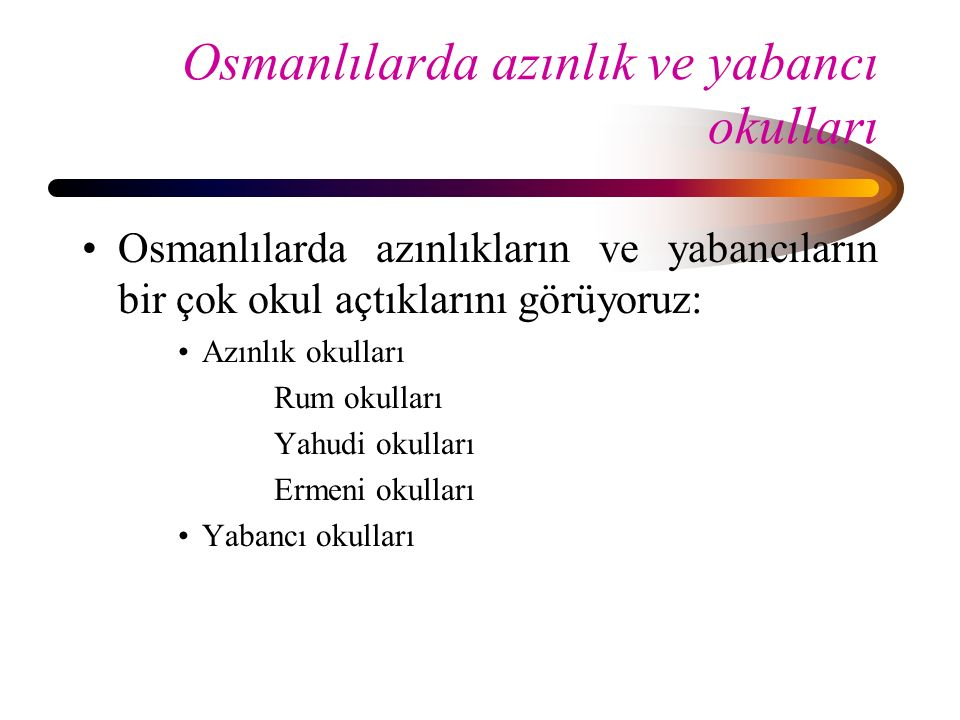 Osmanlılarda azınlık ve yabancı okulları
