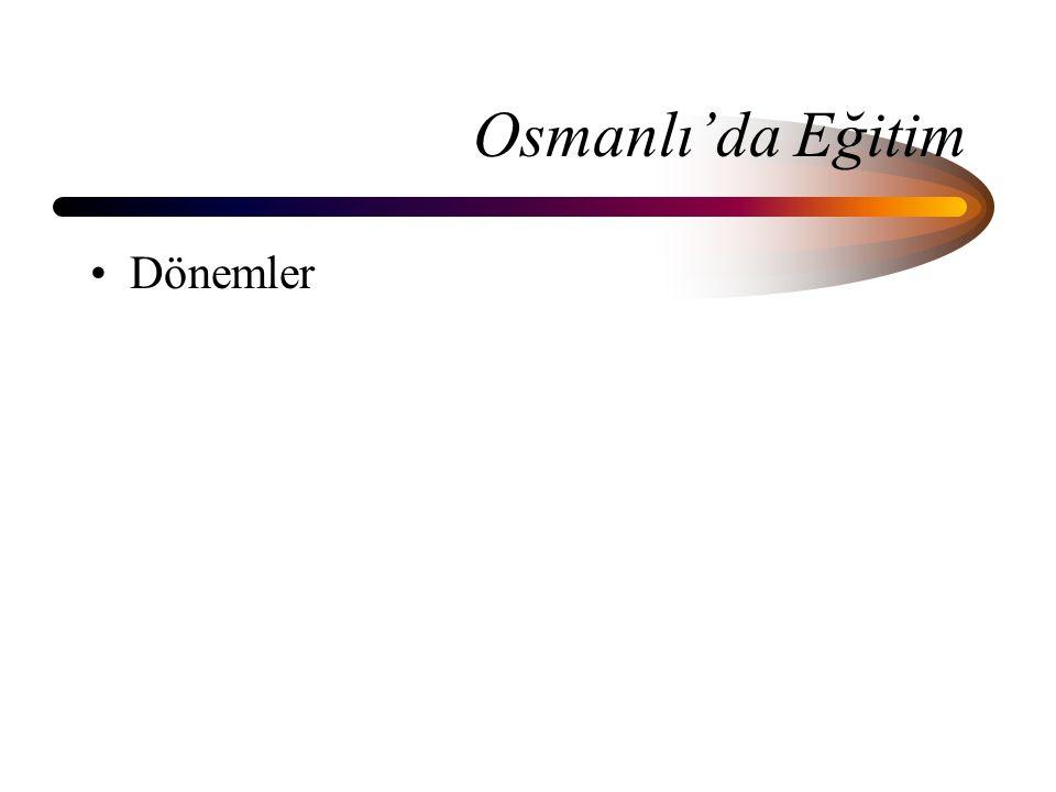 Osmanlı'da Eğitim Dönemler