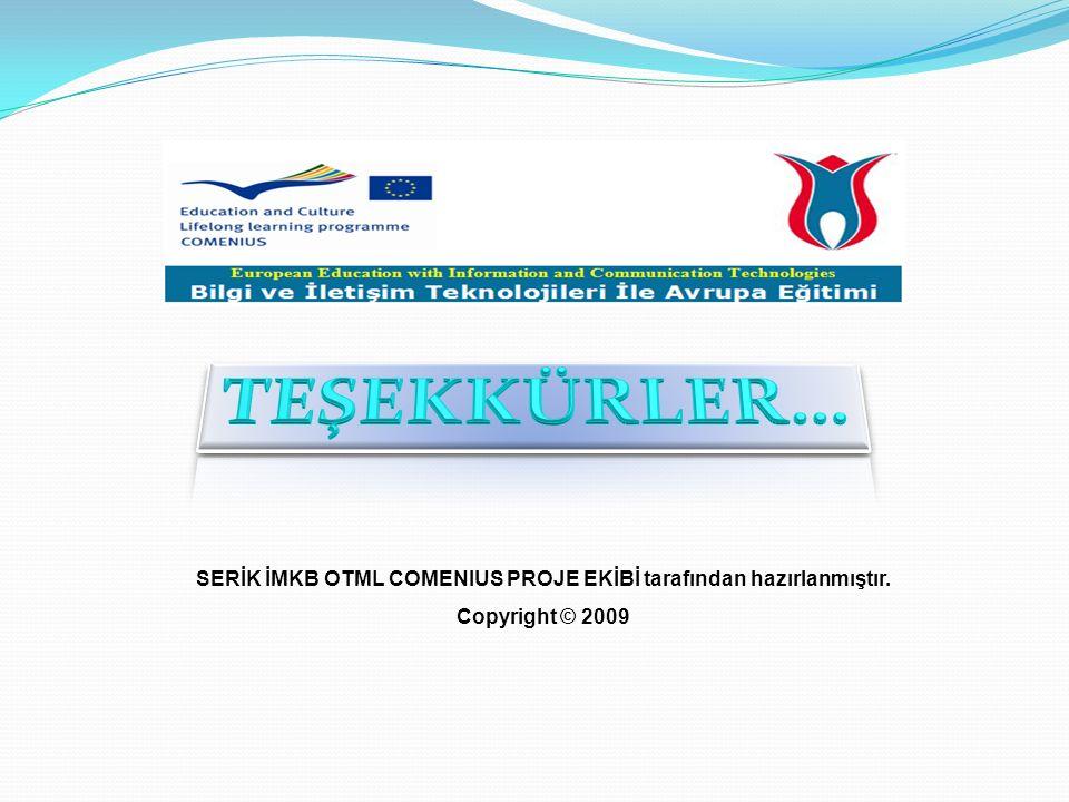 SERİK İMKB OTML COMENIUS PROJE EKİBİ tarafından hazırlanmıştır.