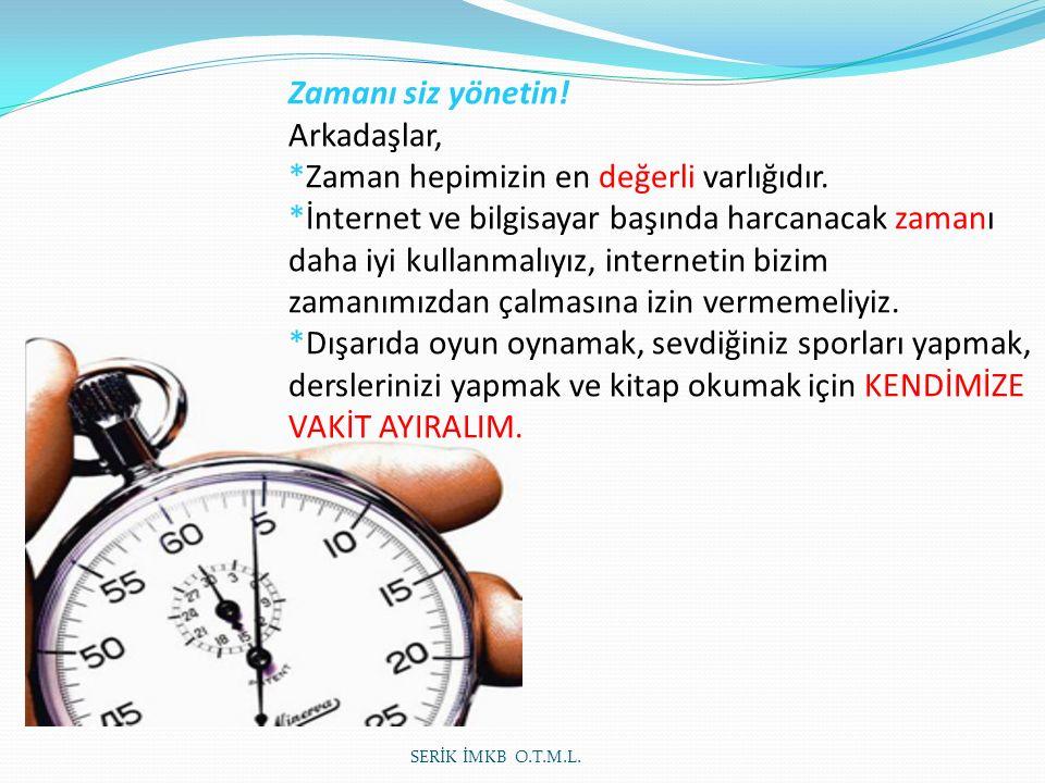 *Zaman hepimizin en değerli varlığıdır.