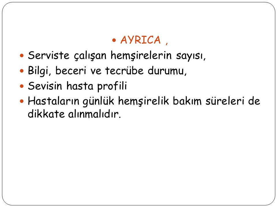 AYRICA , Serviste çalışan hemşirelerin sayısı, Bilgi, beceri ve tecrübe durumu, Sevisin hasta profili.
