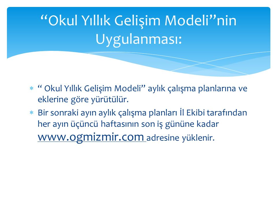Okul Yıllık Gelişim Modeli nin Uygulanması: