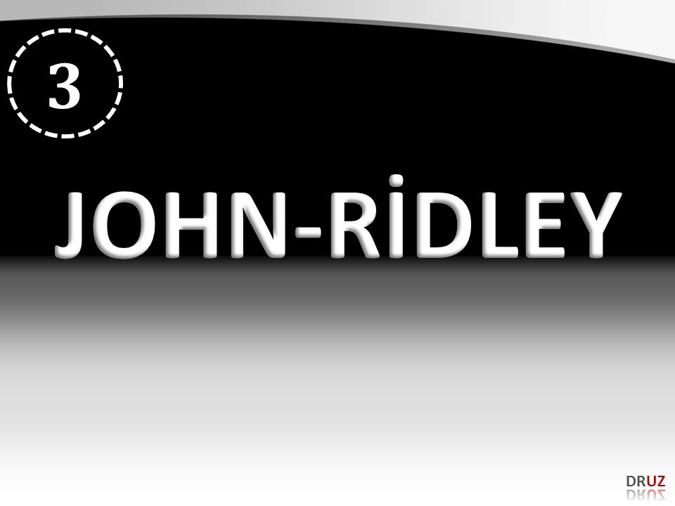 3 JOHN-RİDLEY DRUZ