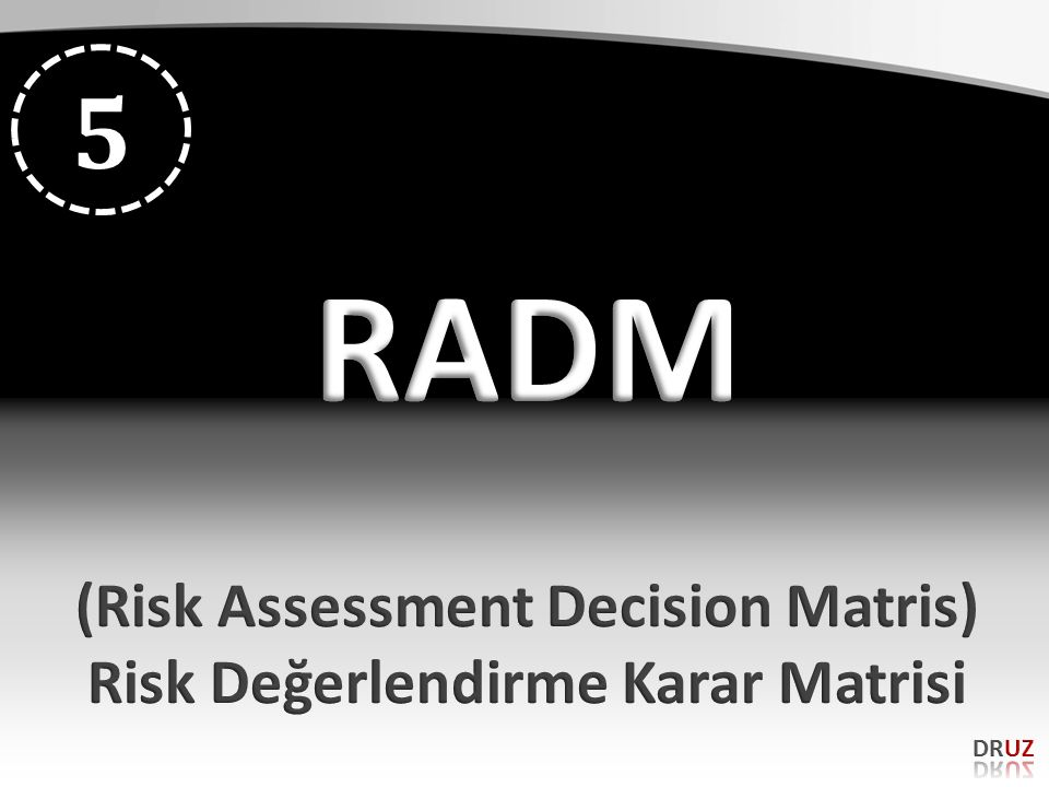 (Risk Assessment Decision Matris) Risk Değerlendirme Karar Matrisi