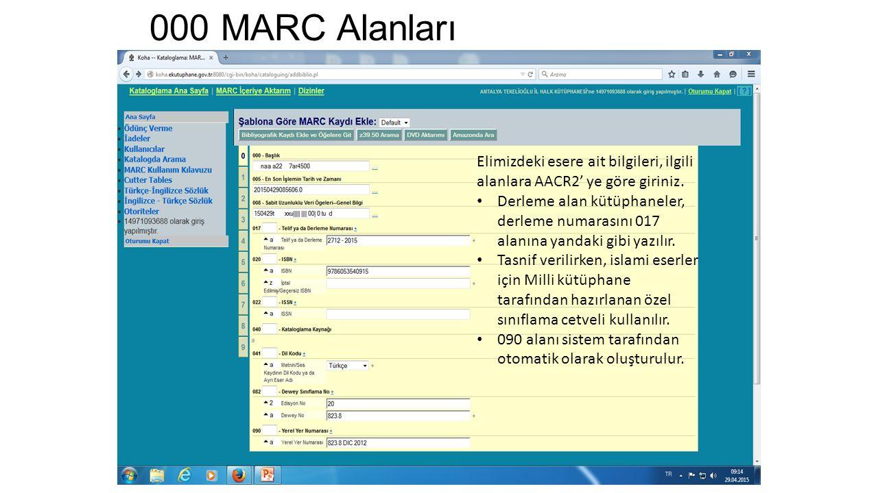 000 MARC Alanları Elimizdeki esere ait bilgileri, ilgili alanlara AACR2' ye göre giriniz.