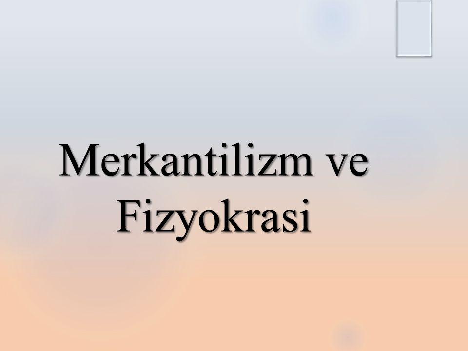 Merkantilizm ve Fizyokrasi