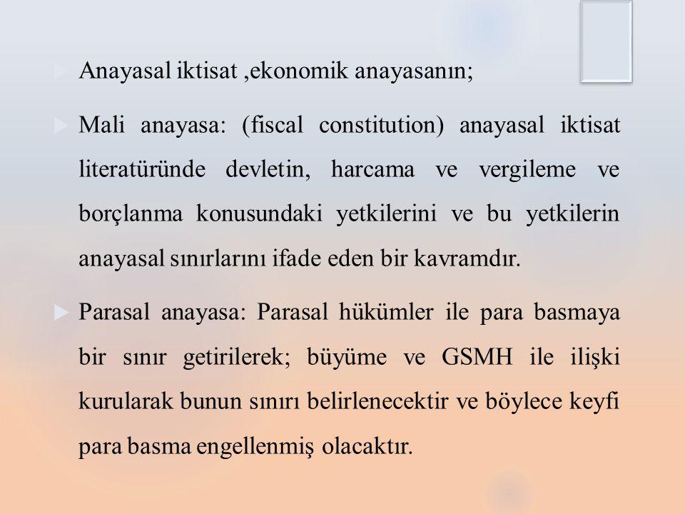 Anayasal iktisat ,ekonomik anayasanın;