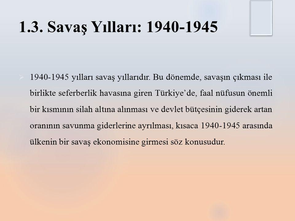 1.3. Savaş Yılları: 1940-1945