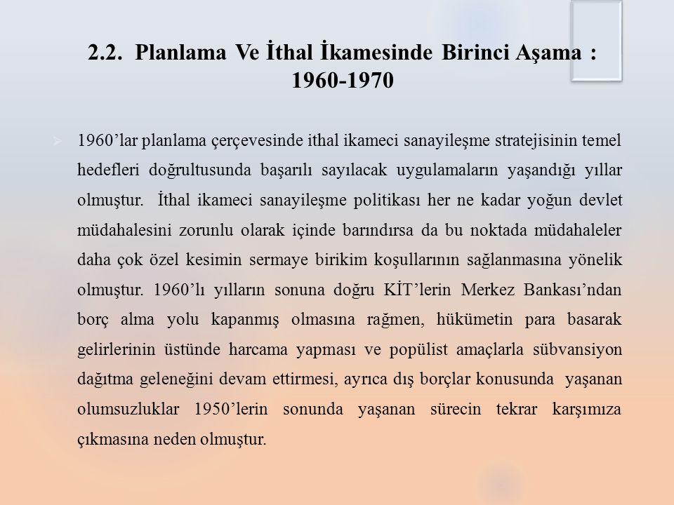 2.2. Planlama Ve İthal İkamesinde Birinci Aşama : 1960-1970