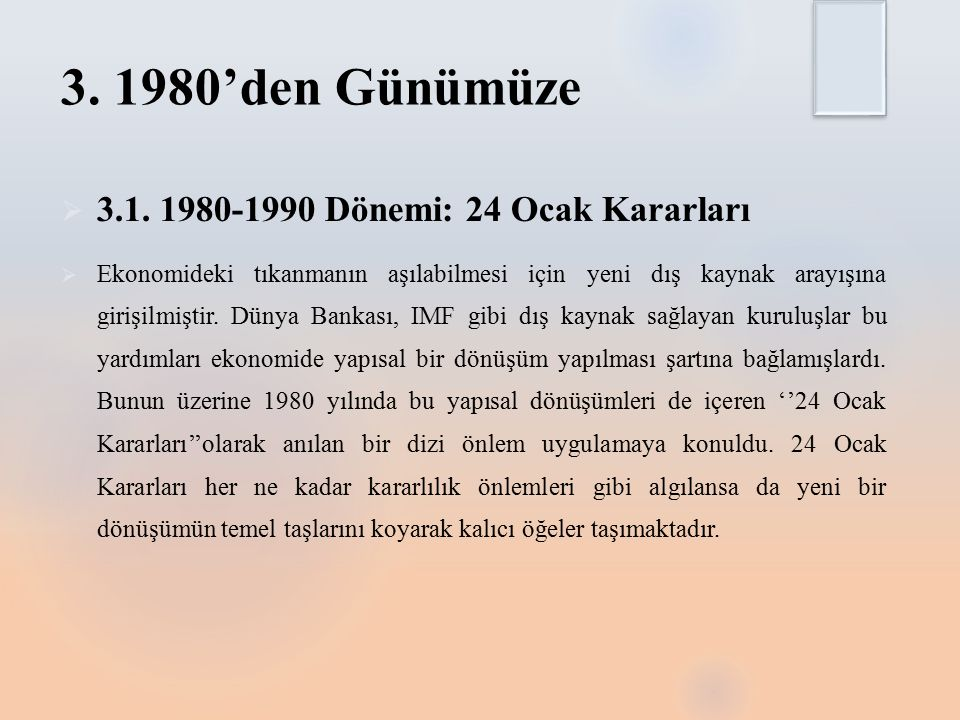 3. 1980'den Günümüze 3.1. 1980-1990 Dönemi: 24 Ocak Kararları