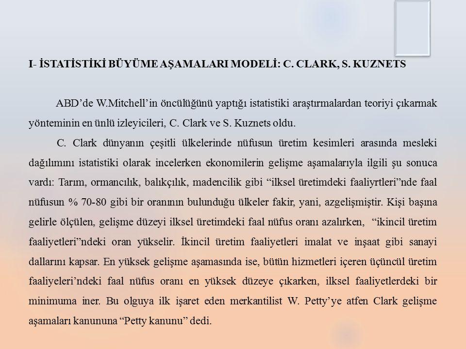 I- İSTATİSTİKİ BÜYÜME AŞAMALARI MODELİ: C. CLARK, S. KUZNETS