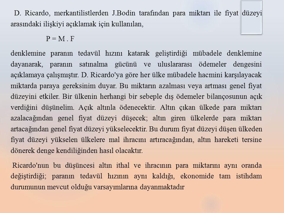 D. Ricardo, merkantilistlerden J