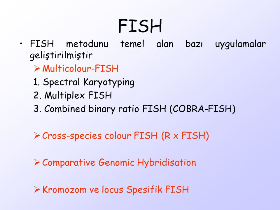 FISH FISH metodunu temel alan bazı uygulamalar geliştirilmiştir