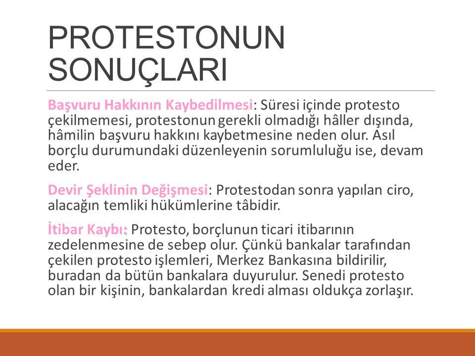 PROTESTONUN SONUÇLARI