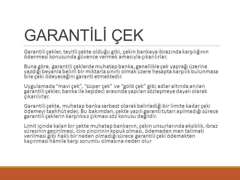 GARANTİLİ ÇEK