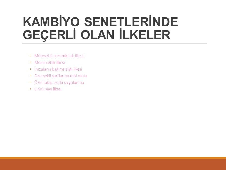 KAMBİYO SENETLERİNDE GEÇERLİ OLAN İLKELER