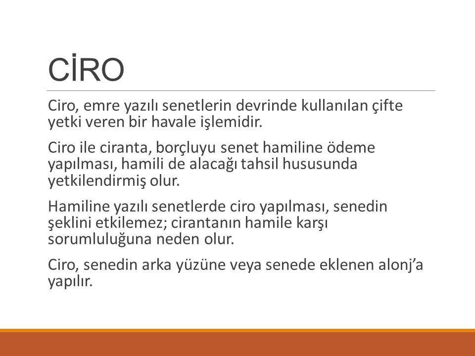 CİRO Ciro, emre yazılı senetlerin devrinde kullanılan çifte yetki veren bir havale işlemidir.