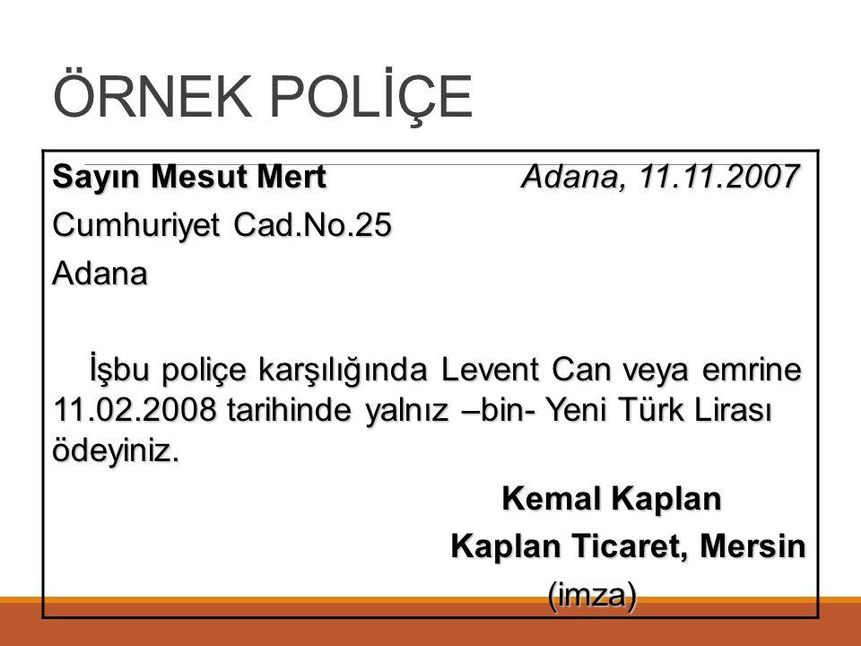 ÖRNEK POLİÇE Sayın Mesut Mert Adana, 11.11.2007 Cumhuriyet Cad.No.25
