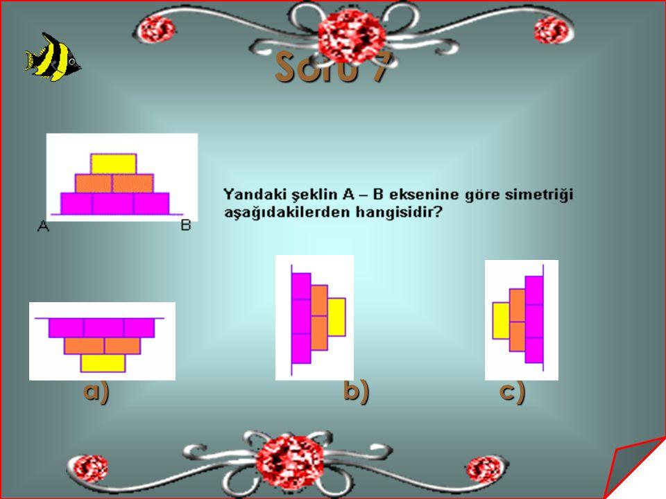 Soru 7 a) b) c)