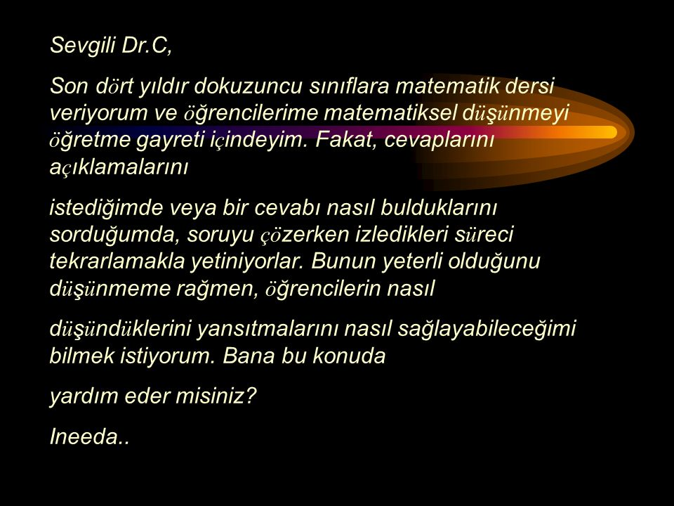 Sevgili Dr.C,