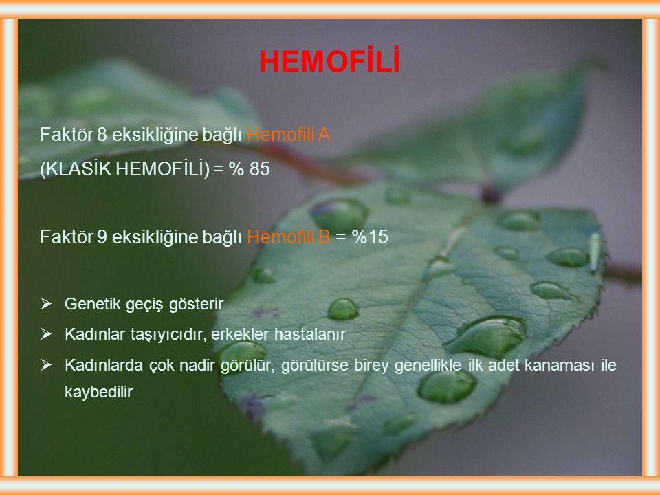 HEMOFİLİ Faktör 8 eksikliğine bağlı Hemofili A
