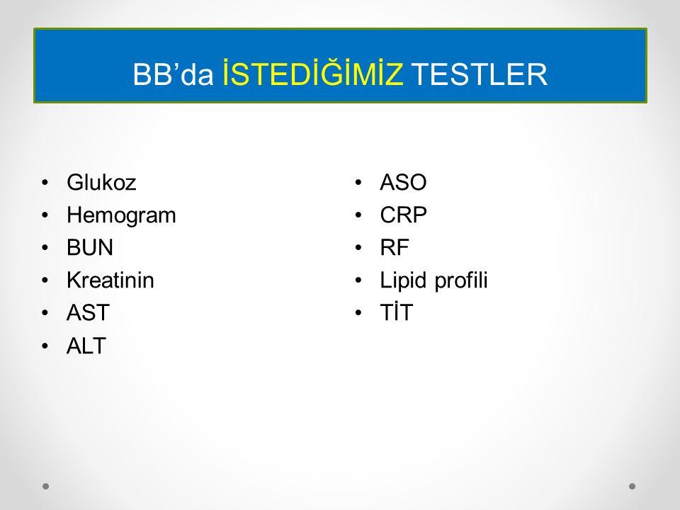 BB'da İSTEDİĞİMİZ TESTLER