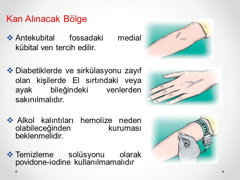Kan Alınacak Bölge Antekubital fossadaki medial kübital ven tercih edilir.