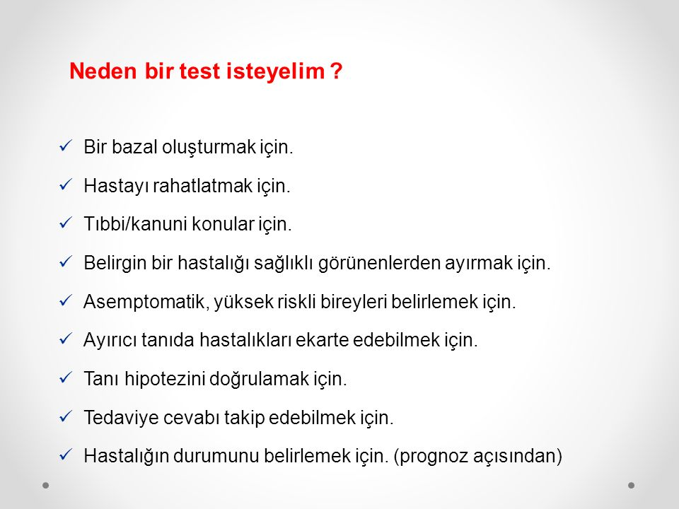 Neden bir test isteyelim