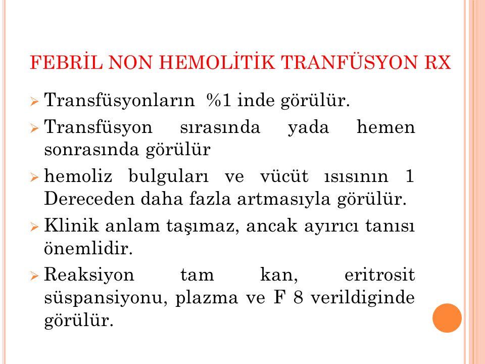 FEBRİL NON HEMOLİTİK TRANFÜSYON RX