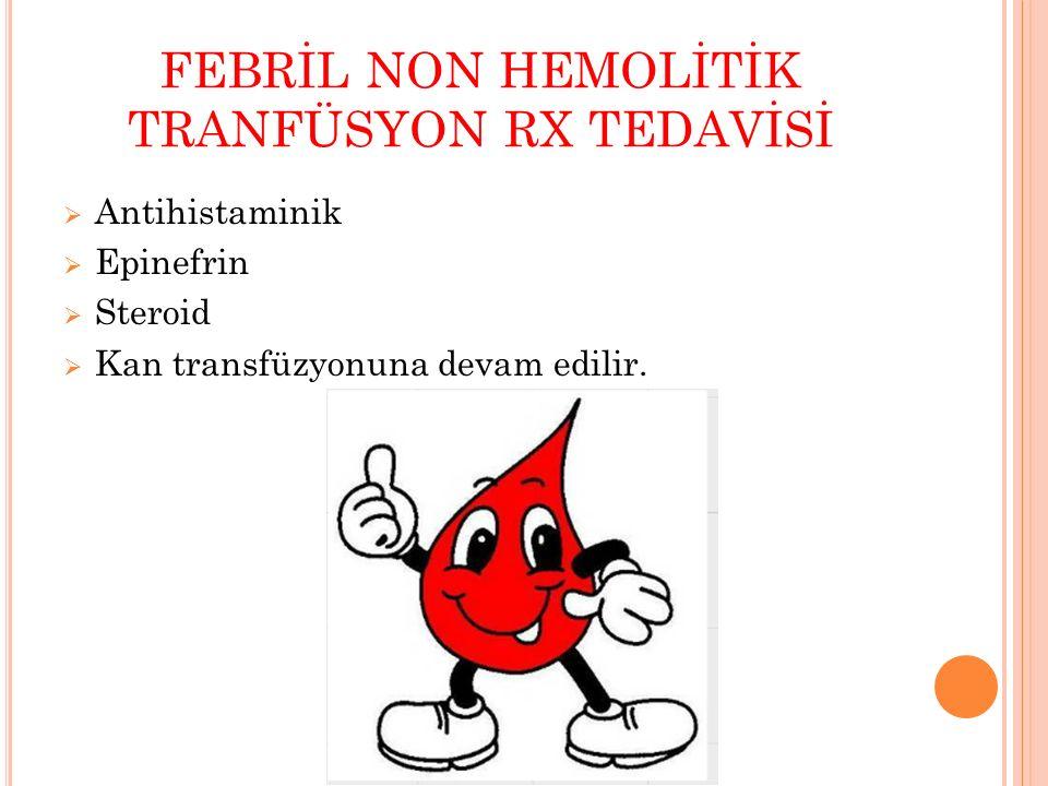 FEBRİL NON HEMOLİTİK TRANFÜSYON RX TEDAVİSİ
