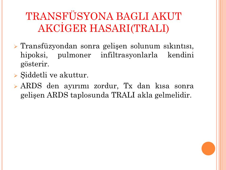 TRANSFÜSYONA BAGLI AKUT AKCİGER HASARI(TRALI)