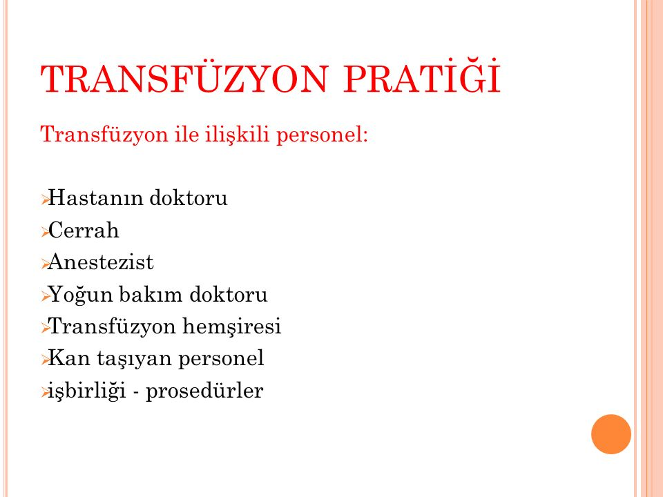 TRANSFÜZYON PRATİĞİ Transfüzyon ile ilişkili personel: