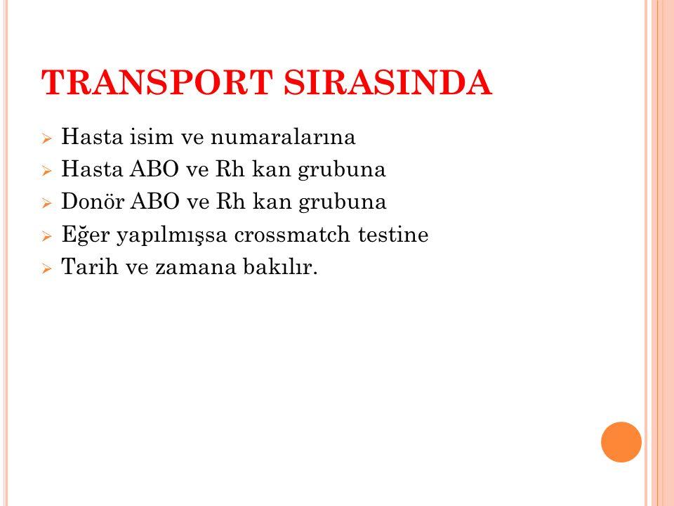 TRANSPORT SIRASINDA Hasta isim ve numaralarına