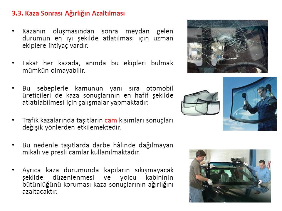 3.3. Kaza Sonrası Ağırlığın Azaltılması