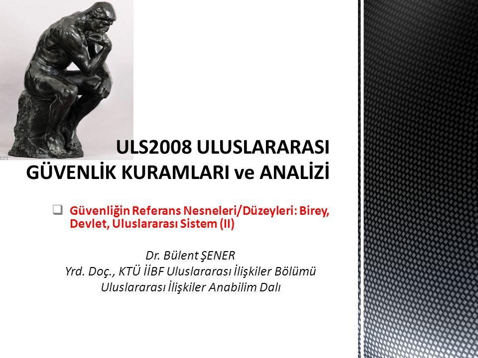 ULS2008 ULUSLARARASI GÜVENLİK KURAMLARI ve ANALİZİ
