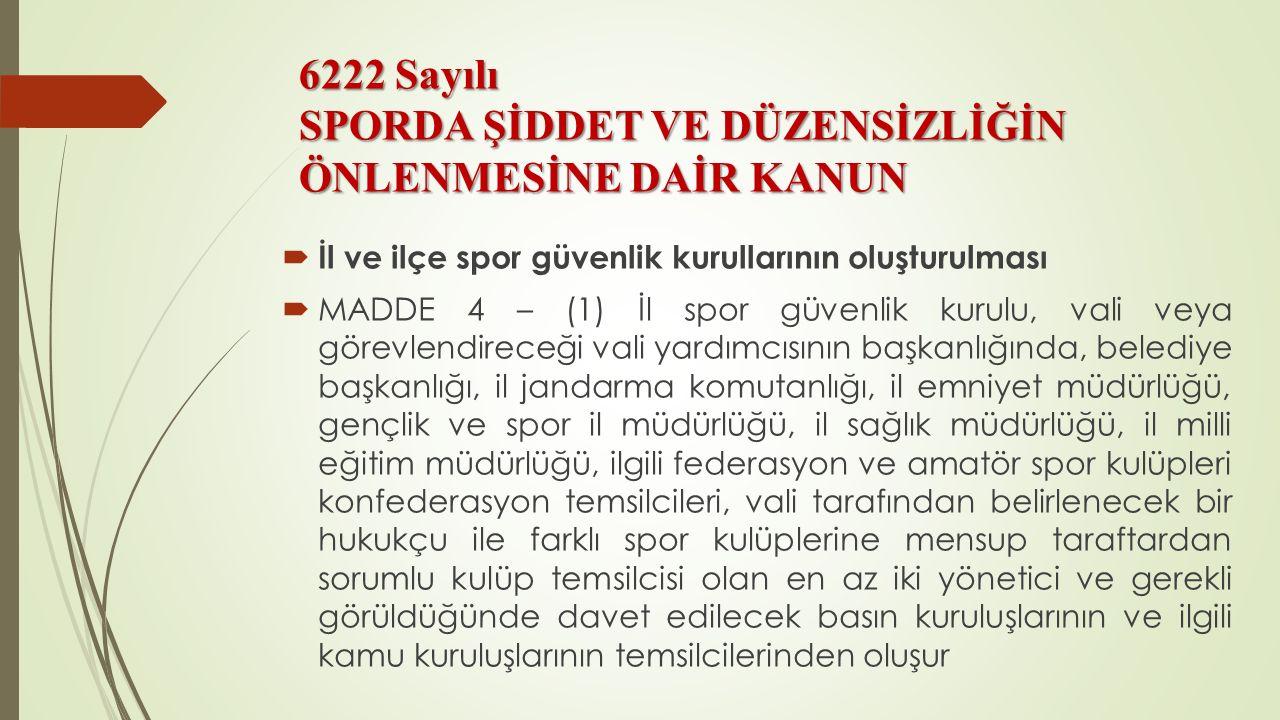 6222 Sayılı SPORDA ŞİDDET VE DÜZENSİZLİĞİN ÖNLENMESİNE DAİR KANUN