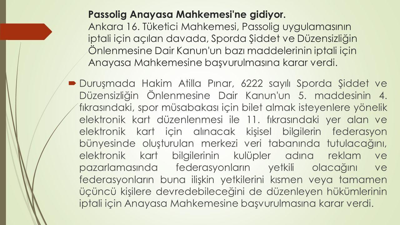 Passolig Anayasa Mahkemesi ne gidiyor. Ankara 16