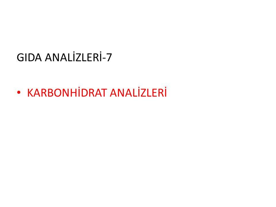 GIDA ANALİZLERİ-7 KARBONHİDRAT ANALİZLERİ