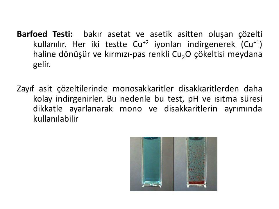 Barfoed Testi: bakır asetat ve asetik asitten oluşan çözelti kullanılır.