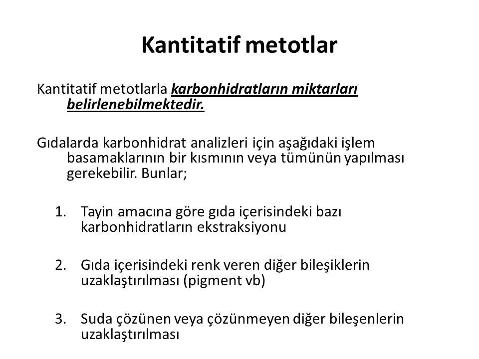 Kantitatif metotlar Kantitatif metotlarla karbonhidratların miktarları belirlenebilmektedir.