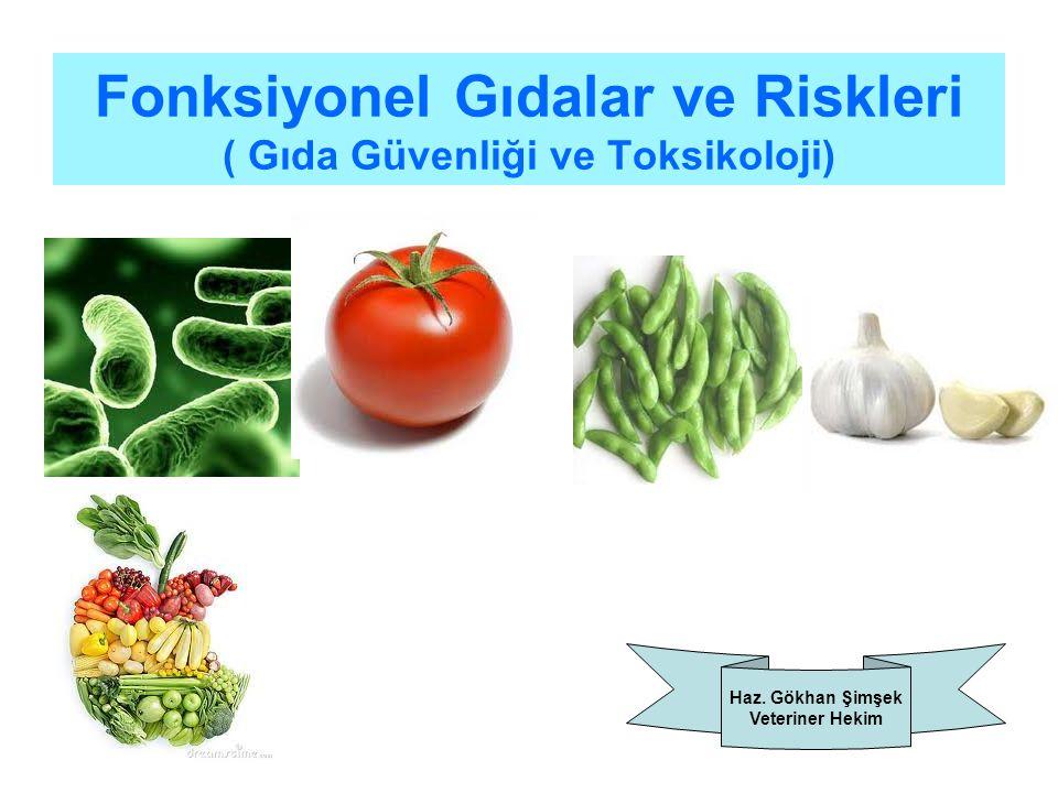 Fonksiyonel Gıdalar ve Riskleri ( Gıda Güvenliği ve Toksikoloji)