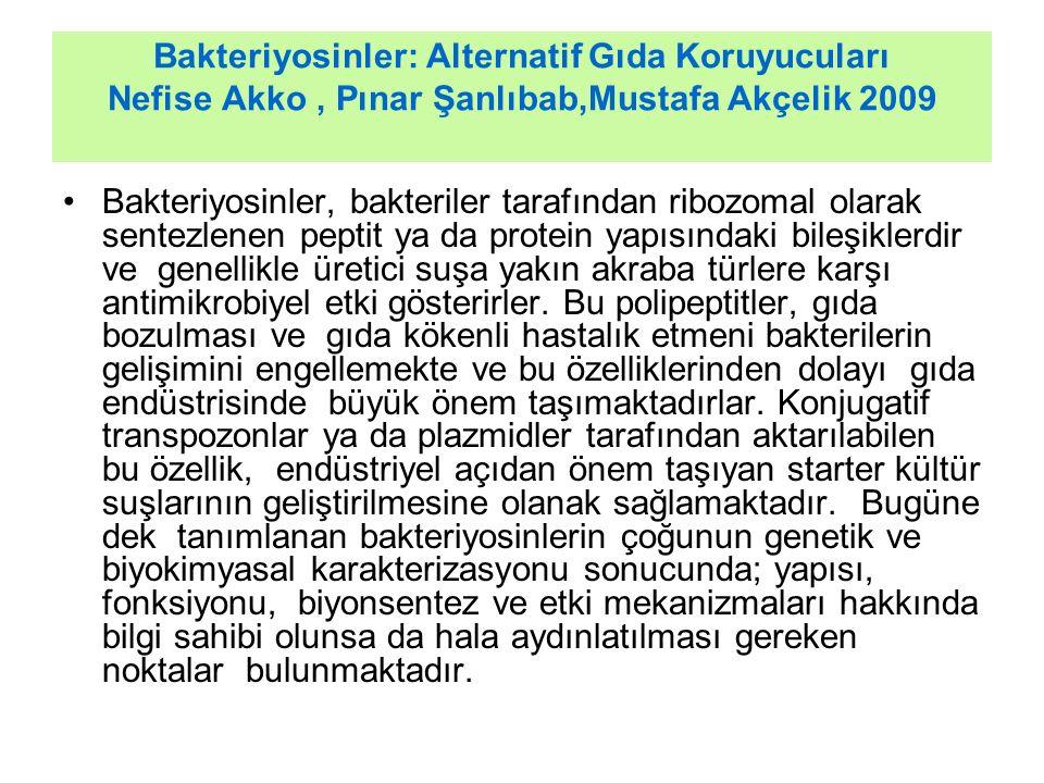 Bakteriyosinler: Alternatif Gıda Koruyucuları Nefise Akko , Pınar Şanlıbab,Mustafa Akçelik 2009
