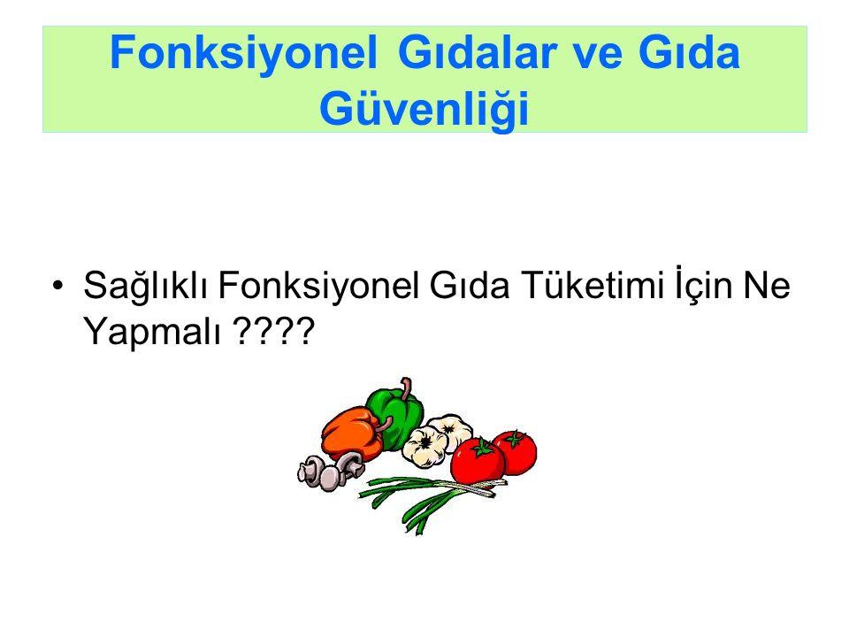 Fonksiyonel Gıdalar ve Gıda Güvenliği