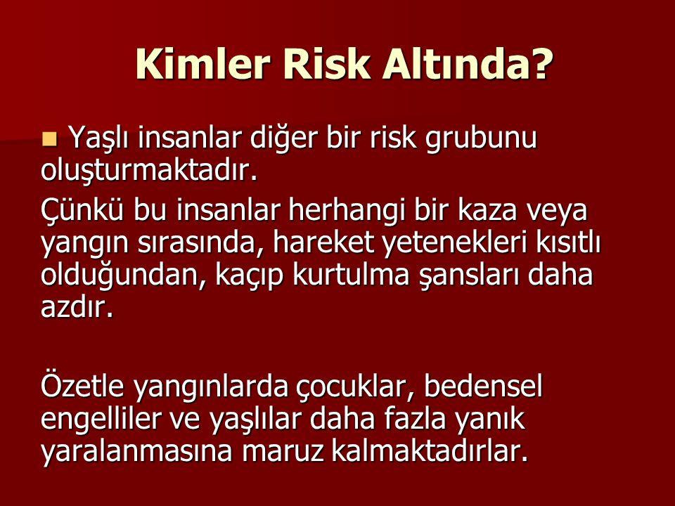 Kimler Risk Altında Yaşlı insanlar diğer bir risk grubunu oluşturmaktadır.