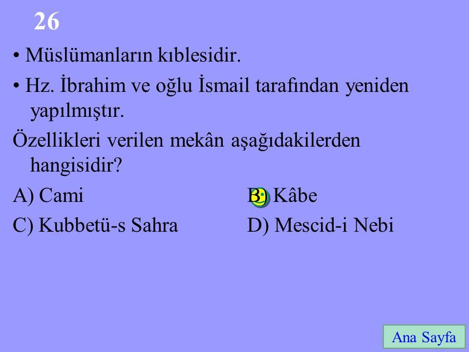 26 • Müslümanların kıblesidir.