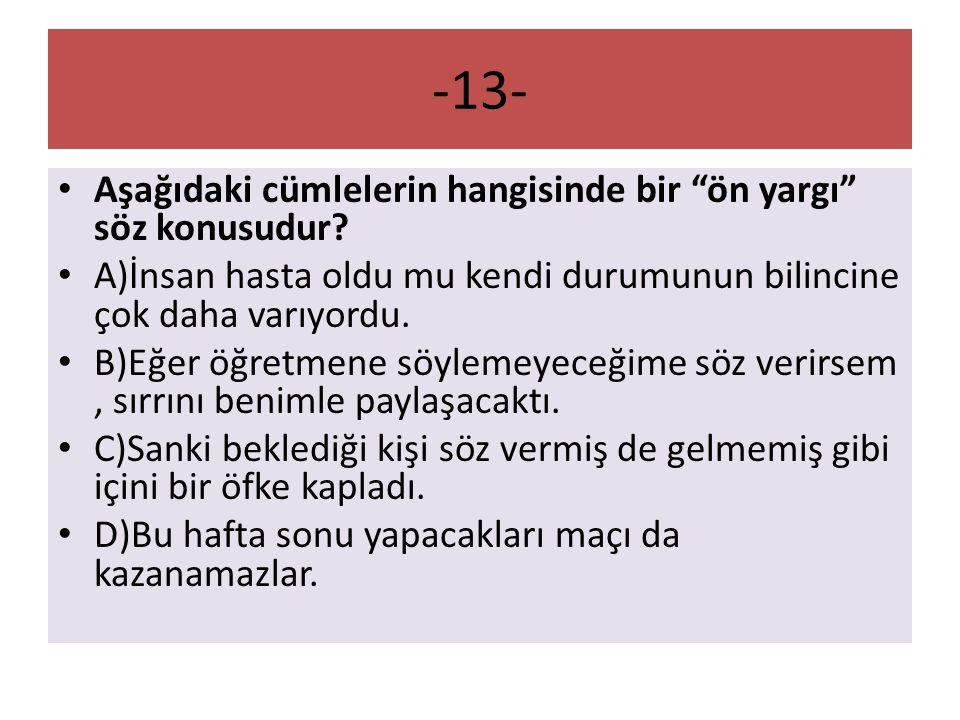 -13- Aşağıdaki cümlelerin hangisinde bir ön yargı söz konusudur
