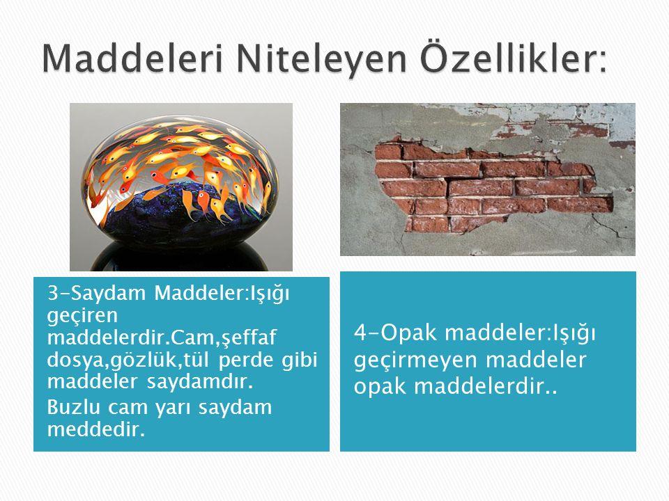Maddeleri Niteleyen Özellikler: